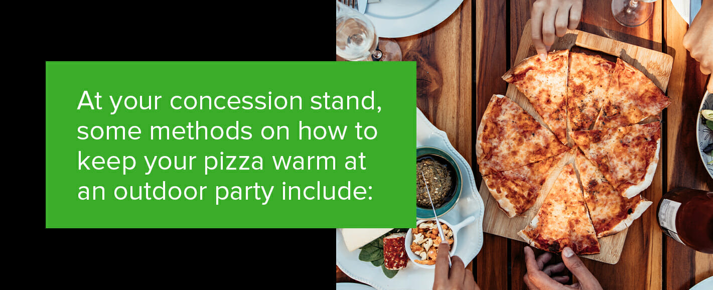 Some methods to keep your pizza warm at an outdoor party