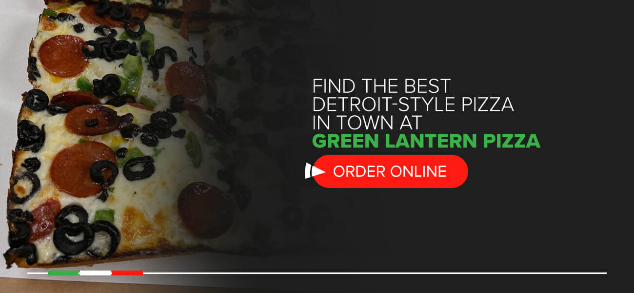 Find the best Detroit-style pizza in town at Green Lantern Pizza